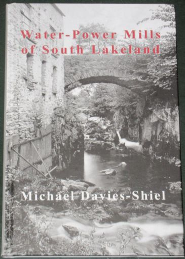 Water-Power Mills of South Lakeland, by Michael Davies-Shiel